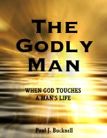 The Godly Man: When God Touches a Man's Life