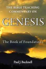 Another book by Paul J. Bucknell: The Bible Teaching Commentary on Genesis: The Book of Foundations