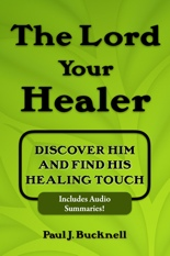 The Lord Your Healer:   Discover Him and Find His Healing Touch by Paul J. Bucknell