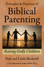 Book this is based on: Principles and Practices of Biblical Parenting