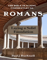 The Bible Teaching Commentary on Romans!