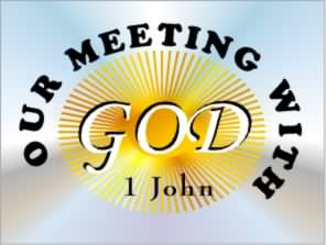 1 John: Our Meeting with God