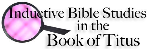 Titus 2:1-10 Inductive Bible Study Questions | An Inductive