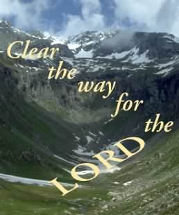 Isaiah 40:1-5 Clear the way for the LORD