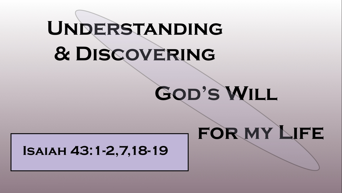 Understanding Discovering Gods Will For My Life