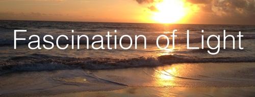 The Fascination of Light:   Gospel message from John 8:12