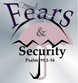 Psalm 91:1-16 Security and Fears