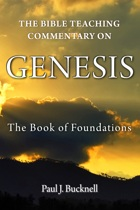 Genesis: The Book of Foundations - The Bible Teaching Commentary